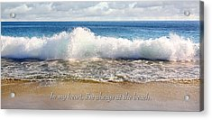 In My Heart I'm Always At The Beach Acrylic Print