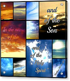 In The Name Of The Father Son Holy Spirit Acrylic Print