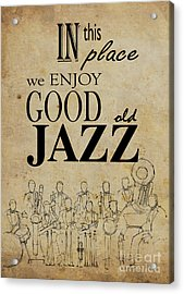 In This Place We Enjoy Good Old Jazz Acrylic Print by Pablo Franchi