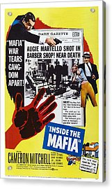 Inside The Mafia, Cameron Mitchell Acrylic Print