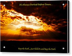Inspirational It's Always Darkest Just Before Dawn Acrylic Print