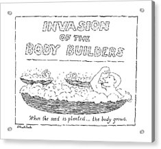 Invasion Of The Body Builders When The Seed Acrylic Print by Stuart Leeds