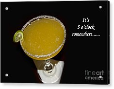 It Is Five O-clock Somewhere Acrylic Print by Al Bourassa
