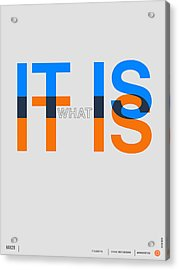 It Is What It Is Poster Acrylic Print