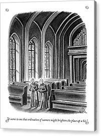 It Seems To Me That Ordination Of Women Acrylic Print by Ed Fisher