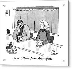 It Was I, Glenda. I Wrote The Book Of Love Acrylic Print