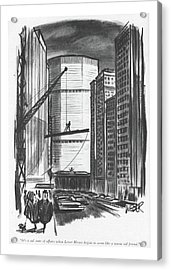 It's A Sad State Of Affairs When Lever House Acrylic Print by Robert Weber
