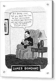 James Bonding Acrylic Print by Danny Shanahan