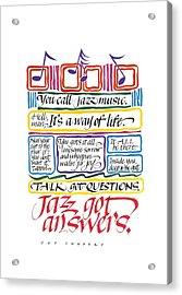 Jazz Got Answers Acrylic Print