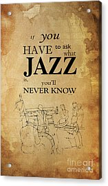 Jazz Quote - Louis Armstrong Acrylic Print by Pablo Franchi
