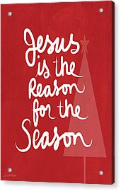 Jesus Is The Reason For The Season- Greeting Card Acrylic Print