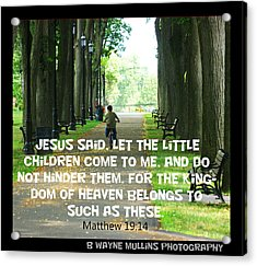 Acrylic Print featuring the photograph Jesus Said by B Wayne Mullins