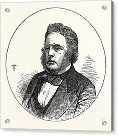 John Bright, Esq., M.p. For Birmingham. 16 November 1811 27 Acrylic Print