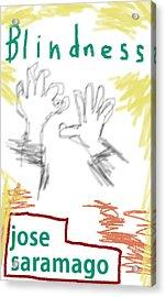 Jose Saramago Blindness Poster Acrylic Print