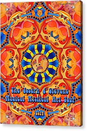 Joseph J Stevens Magical Mystical Art Tour 2014 Acrylic Print by Joseph J Stevens