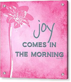 Joy Comes In The Morning Pink And White Acrylic Print by Linda Woods