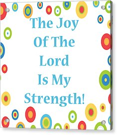 Joy Of The Lord Acrylic Print by Stephanie Grooms