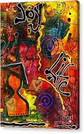 Joyfully Living Life Anew Acrylic Print by Angela L Walker