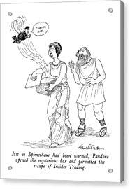 Just As Epimetheus Had Been Warned Acrylic Print by J.B. Handelsman