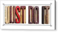 Just Do It Acrylic Print by Donald  Erickson