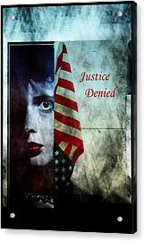 Acrylic Print featuring the photograph Justice Denied by Allen Beilschmidt