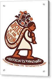 Justice Is For Everyone / Justicia Es Para Todos Acrylic Print by Ricardo Levins Morales