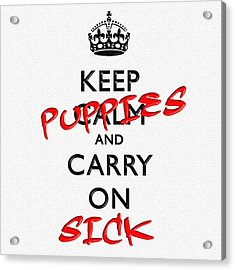 Keep Calm And Carry On 11 Acrylic Print by Aston Pershing