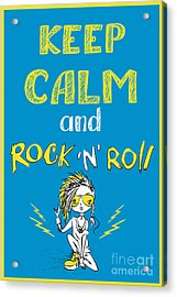 Keep Calm And Rock And Roll , Hand Acrylic Print by Naum