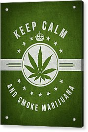 Keep Calm And Smoke Marijuana - Green Acrylic Print by Aged Pixel