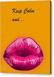 Keep Calm And Smooch Acrylic Print