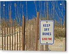 Keep Off Dunes Acrylic Print