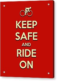 Keep Safe And Ride On Acrylic Print by Brian Carson