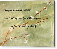 Keeping You In Our Prayers Acrylic Print