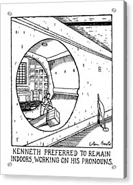 Kenneth Preferred To Remain Indoors Acrylic Print by Glen Baxter