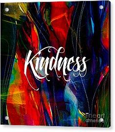 Kindness Acrylic Print by Marvin Blaine