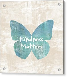 Kindness Matters Butterfly Acrylic Print