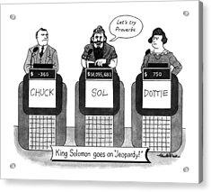 King Solomon Goes On Jeopardy Acrylic Print