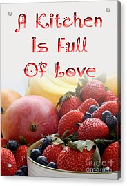 Kitchen Is Full Of Love 16 Acrylic Print