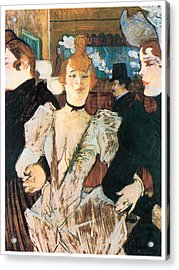 La Goule Arriving At The Moulin Rouge With Two Women Acrylic Print by Henri Toulouse-Lautrec