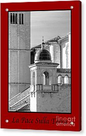 La Pace Sulla Terre With Basilica Details Acrylic Print