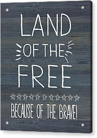 Land Of The Free & Brave Acrylic Print