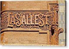 Lasalle Street Sign Acrylic Print by John Babis