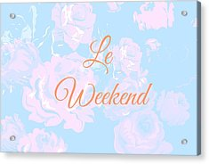 Le Weekend Acrylic Print by Chastity Hoff