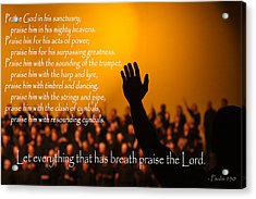Let Everything That Has Breath Praise The Lord Acrylic Print