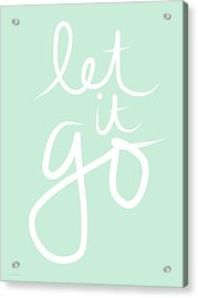 Let It Go Acrylic Print by Linda Woods