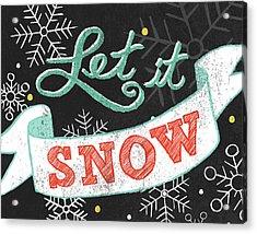 Let It Snow Black Acrylic Print by Mary Urban