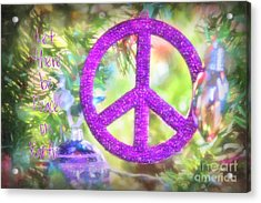 Let There Be Peace On Earth Acrylic Print by Peggy Hughes