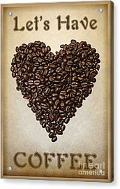 Lets Have Coffee Acrylic Print