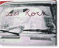 Lets Rock Acrylic Print