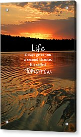 Life Always Gives You A Second Chance Acrylic Print